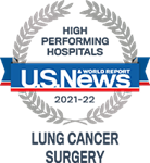 U.S.News & World Report 2021-22 Award: High Performing Hospital for Lung Cancer Surgery