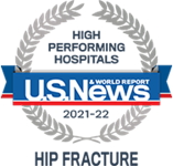 U.S. News & World Report High Performing Hospitals 2021-22: Hip Fracture