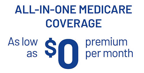 all in one medicare coverage as low as zero premium per month